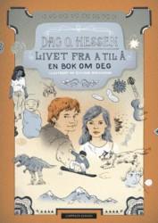"""""""Livet fra A til Å – en bok om deg"""", Dag O. Hessen (2015, Cappelen Damm)"""