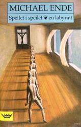 """Speilet i speilet – en labyrint"", Michael Ende. (Omslagsbilde: Edgar Ende)"