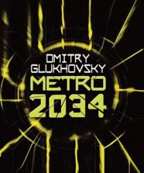 """""""Metro 2034"""", Dmitry Glukhovsky (Gollancz)"""