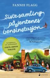 """""""Siste samling på jentenes bensinstasjon"""", Fannie Flagg (Juritzen Forlag)"""